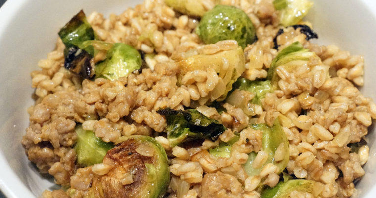 Farro with Sausage and Brussel Sprouts